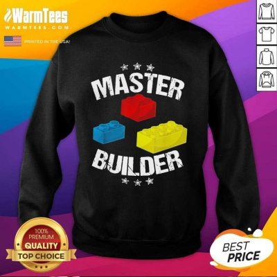 Nice Master Builder Overjoyed 456 Sweatshirt