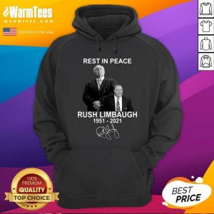 Rest In Peace Rush Limbaugh 1951 2021 Signature Hoodie