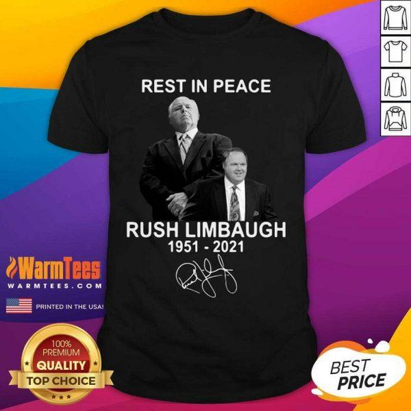 Rest In Peace Rush Limbaugh 1951 2021 Signature Shirt