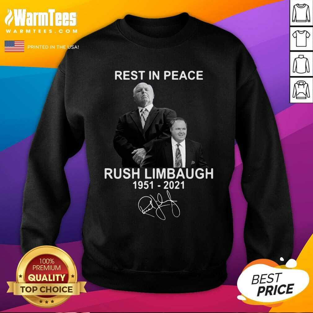 Rest In Peace Rush Limbaugh 1951 2021 Signature SweatShirt