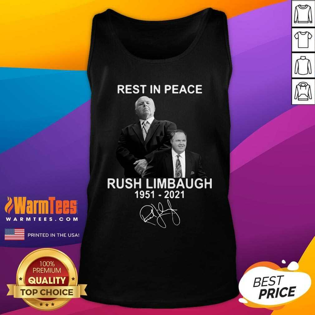 Rest In Peace Rush Limbaugh 1951 2021 Signature Tank Top