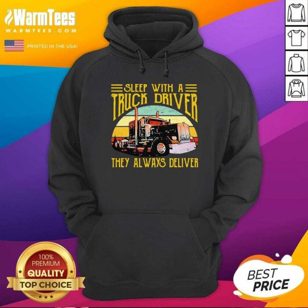 Sleep With A Truck Driver They Always Deliver Vintage Hoodie