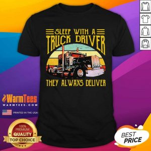Sleep With A Truck Driver They Always Deliver Vintage Shirt