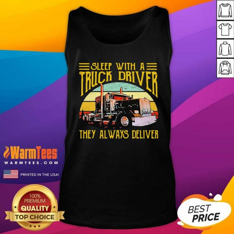 Sleep With A Truck Driver They Always Deliver Vintage Tank Top