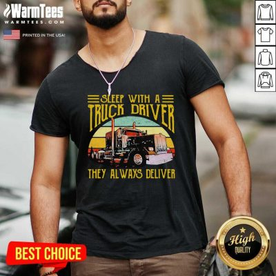 Sleep With A Truck Driver They Always Deliver Vintage V-neck