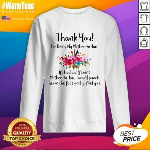 Thank You For Being My Mother In Law SweatShirt