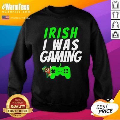 Video Gamer Saint Patricks Day Gaming St Pattys Day SweatShirt