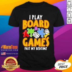 Autism I Play Board Games Past My Bedtime Shirt