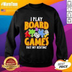 Autism I Play Board Games Past My Bedtime SweatShirt