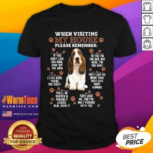 Basset Hound When Visiting My House Please Remember Shirt
