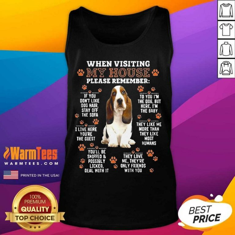Basset Hound When Visiting My House Please Remember Tank Top