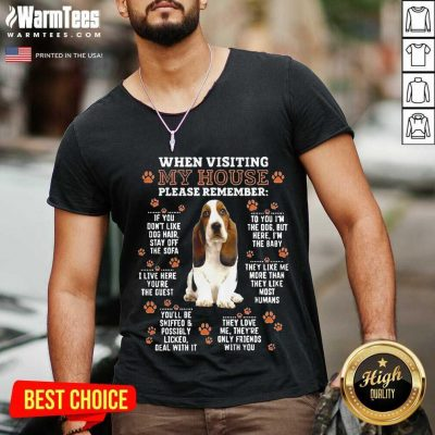 Basset Hound When Visiting My House Please Remember V-neck