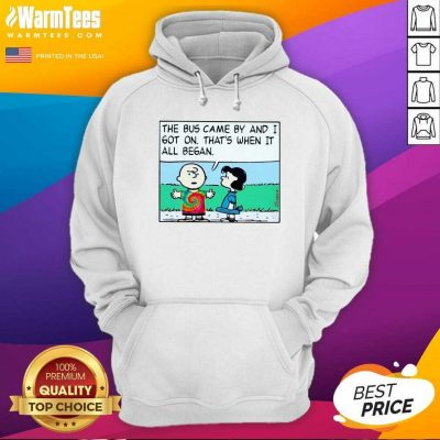 Charlie Brown And Lucy The Bus Came By And I Got On That's When It All Began Hoodie