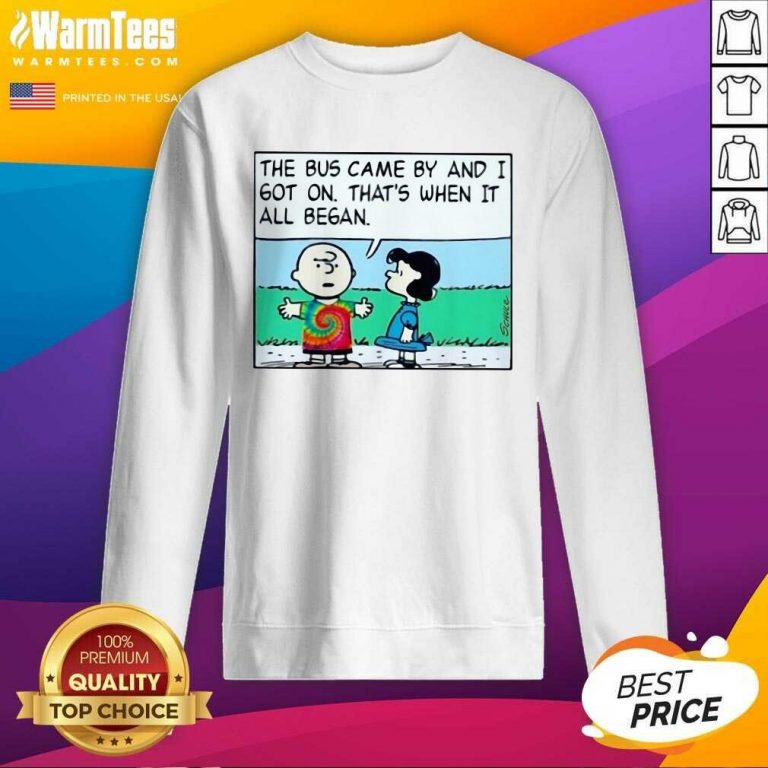 Charlie Brown And Lucy The Bus Came By And I Got On That's When It All Began SweatShirt