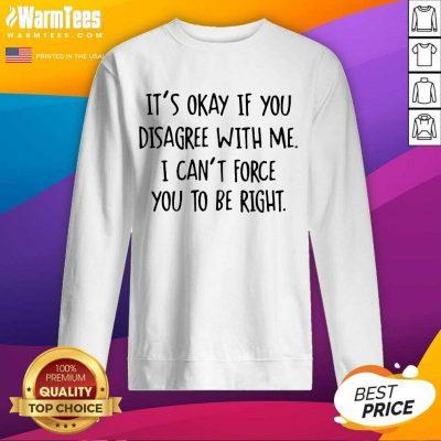 Original Disagree Be Right Great 56 Sweatshirt