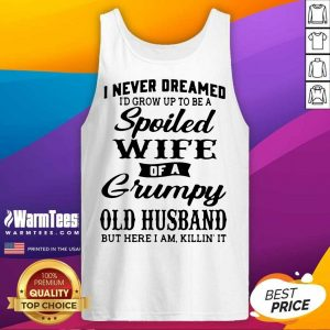 Original Dreamed Spoiled Wife Grumpy Tank Top