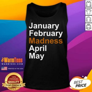 Original January February Madness April May Tank Top