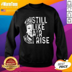 Original Maya Angelou Still Air Rise 5 Sweatshirt