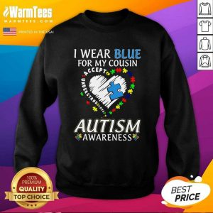Perfect Blue Autism Cousin Awareness Sweatshirt
