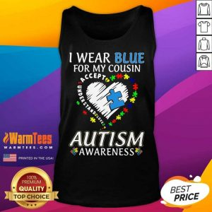 Perfect Blue Autism Cousin Awareness Tank Top