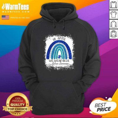 In April We Wear Blue Autism Awareness Rainbow Hoodie