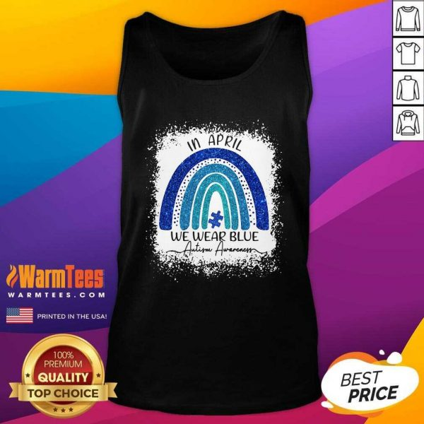 In April We Wear Blue Autism Awareness Rainbow Tank Top