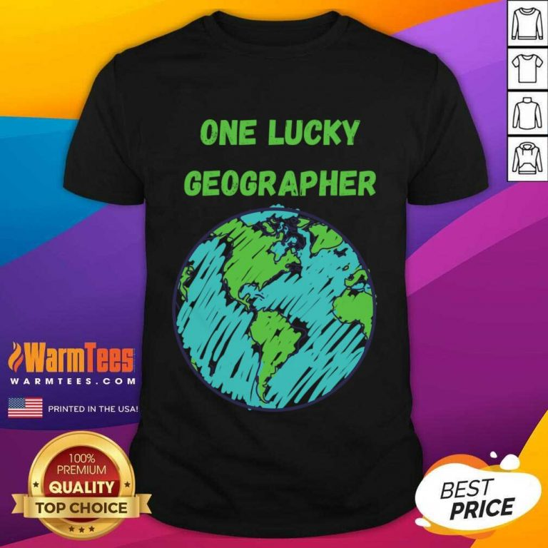 One Lucky Geographer St Patrick'S Day Shirt