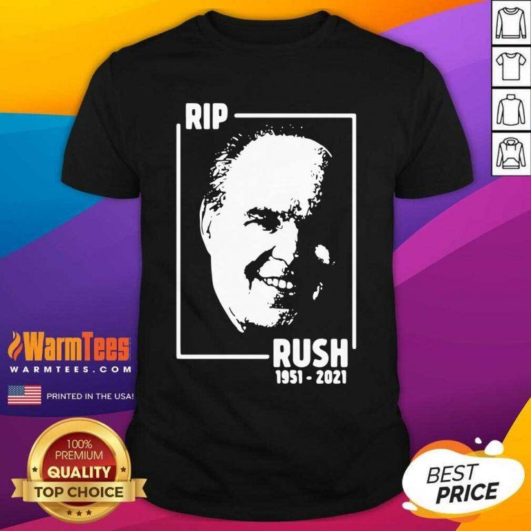 Rip Rush Limbaugh 1951 2021 Shirt