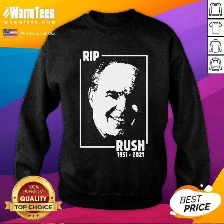 Rip Rush Limbaugh 1951 2021 SweatShirt