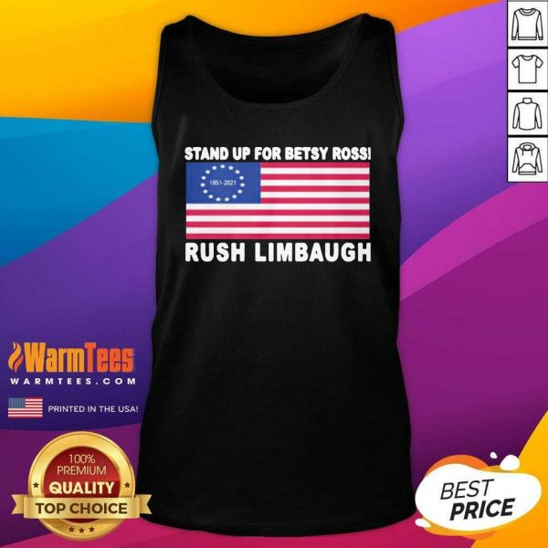 Stand Up For Betsy Ross Rush Limbaugh 1951 2021 American Flag Tank Top