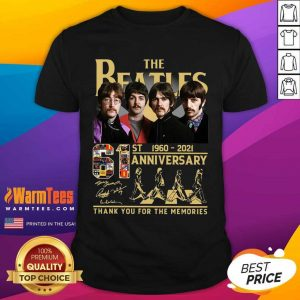 The Beatles 61st 1960 2021 Anniversary Thank You For The Memories Signatures Shirt