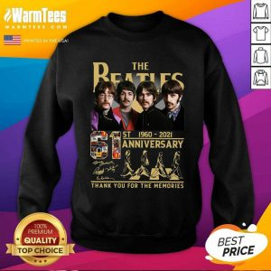 The Beatles 61st 1960 2021 Anniversary Thank You For The Memories Signatures SweatShirt