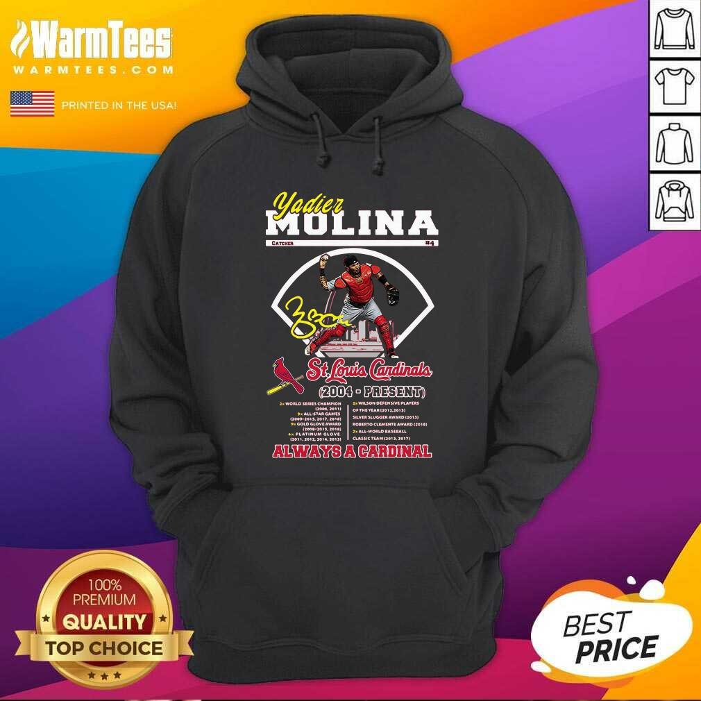 Yadier Molina St Louis Cardinals 2004 Present Always A Cardinal Hoodie
