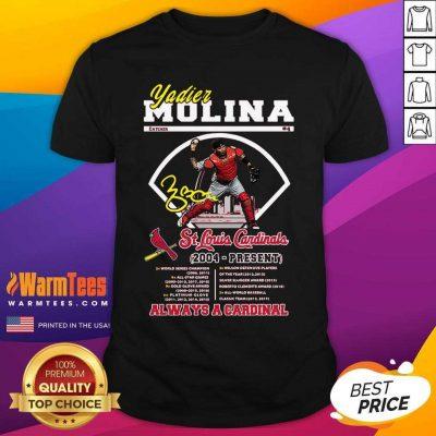 Yadier Molina St Louis Cardinals 2004 Present Always A Cardinal Shirt