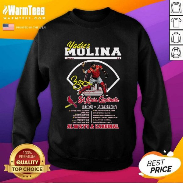 Yadier Molina St Louis Cardinals 2004 Present Always A Cardinal SweatShirt