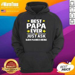 Best Papa Ever Just Ask Kids Names Here Hoodie