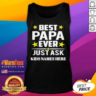 Best Papa Ever Just Ask Kids Names Here Tank Top