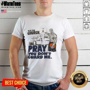 Premium Church Pray Guard Me Terrific Shirt