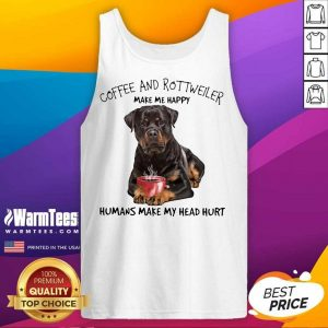 Premium Coffee And Rottweiler Happy Tank Top