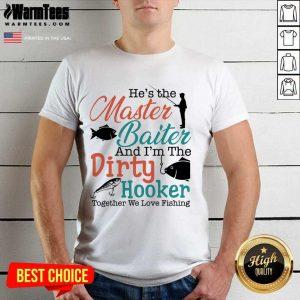 Premium He Master Baiter Go Fishing Shirt