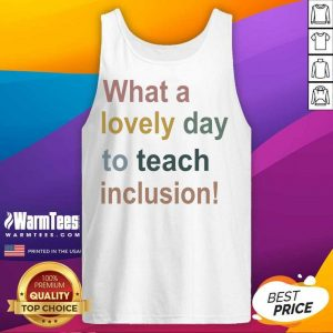 What A Lovely Day To Teach Inclusion Sped Teacher Vintage Tank Top