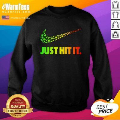 420 Weed Nike Just Hit It SweatShirt