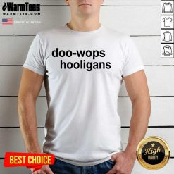 Pretty Doo Wops And Hooligans Great 45 Shirt