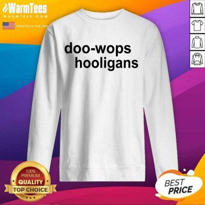 Pretty Doo Wops And Hooligans Great 45 Sweatshirt