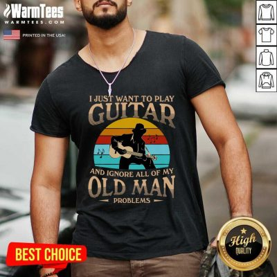 I Just Want To Play Guitar And Ignore All Of My Old Man Problems Vintage V-neck