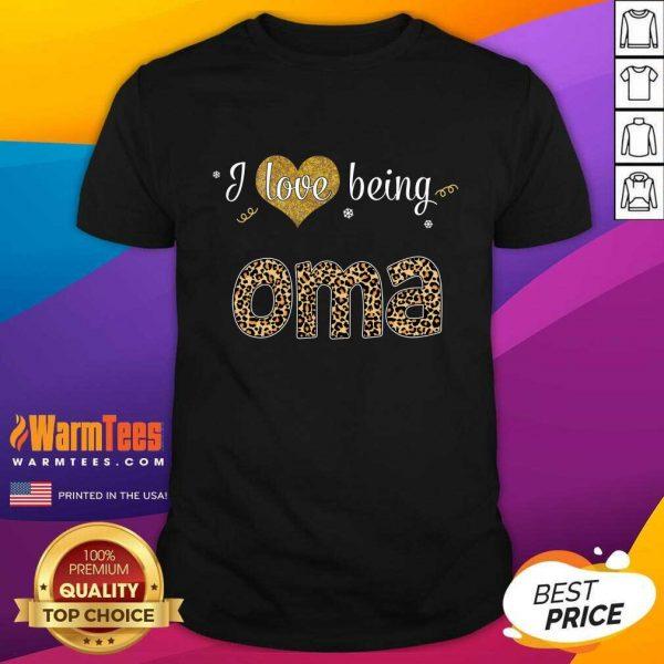 I Love Being Oma Shirt