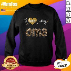 I Love Being Oma SweatShirt