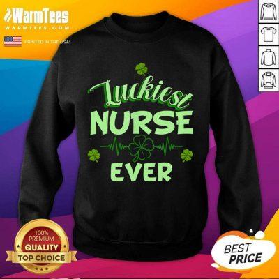 Luckiest Nurse Ever St Patrick's Day SweatShirt