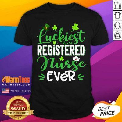 Luckiest Registered Nurse Ever St Patricks Day Shirt