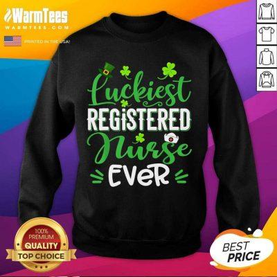 Luckiest Registered Nurse Ever St Patricks Day SweatShirt